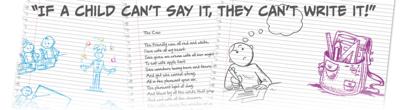 If a child can't say it, they can't write it!